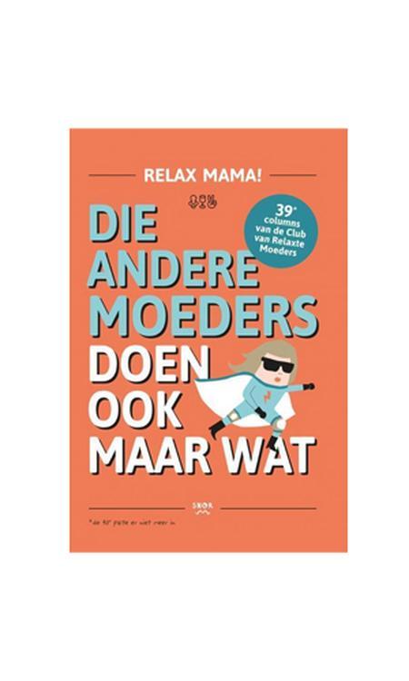 Relax Mama - Die andere moeders doen ook maar wat