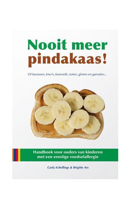 Nooit meer pindakaas! Handboek voor ouders van kinderen met een ernstige voedselallergie